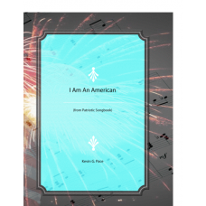I Am An American - piano solo, vocal solo or unison choir.