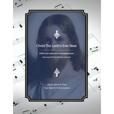 Christ The Lord Is Ever Near (Second Coming), sacred SATB choir