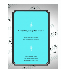 A Poor Wayfaring Man of Grief, men's choir