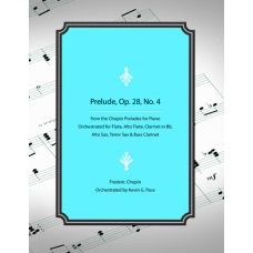 Prelude, Op. 28, No. 4 by Frederic Chopin for woodwinds