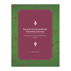Sacred Choral Anthems, Christmas Hymn Arrangements for SATB choir