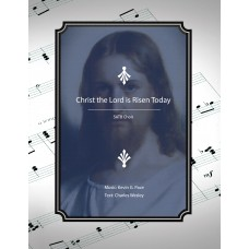 Christ the Lord is Risen Today, SATB choir