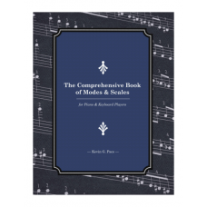 The Comprehensive Book of  Modes and Scales for Piano and Keyboard Players