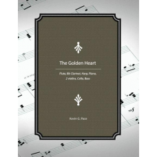 The Golden Heart for Flute, Bb Clarinet, Harp, Piano, 2 Violins, Viola, Cella, Bass
