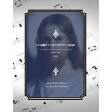 Greater Love Hath No Man, SATB choir