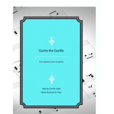 Gurtie the Gorilla: vocal solo, unison choir or piano solo